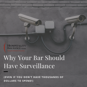 Why Your Bar Should Have Surveillance (Even If You Don't Have Thousands Of Dollars To Spend)